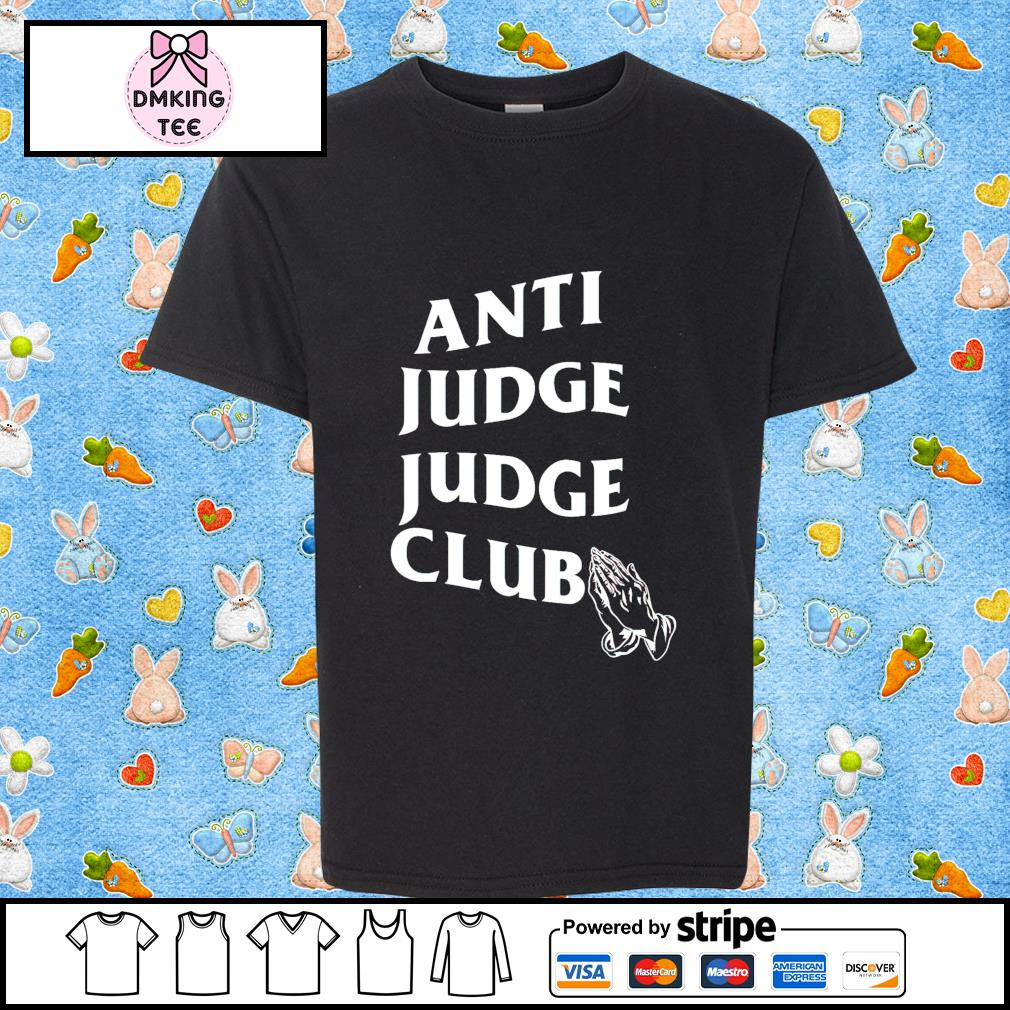 Anti judge judge club shirt