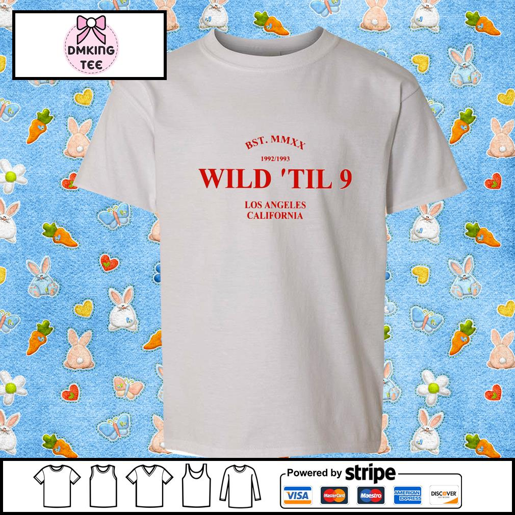 BST MMXX 1992 1993 wild 'til 9 Los Angeles California shirt