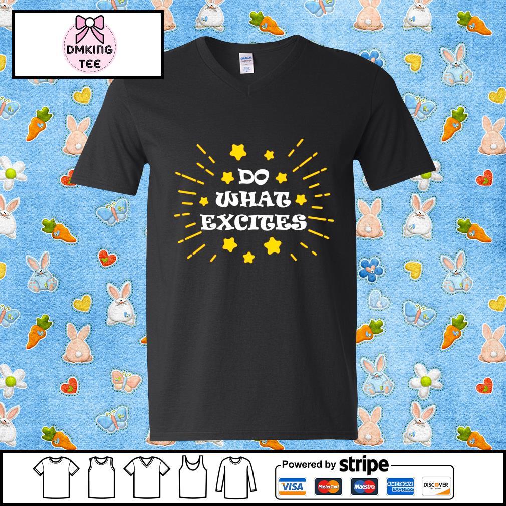 Do What Excites Guy v-neck t-shirt
