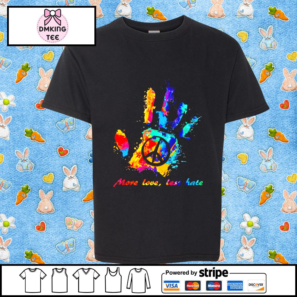 Hand print Hippie peace sign more love less hate shirt