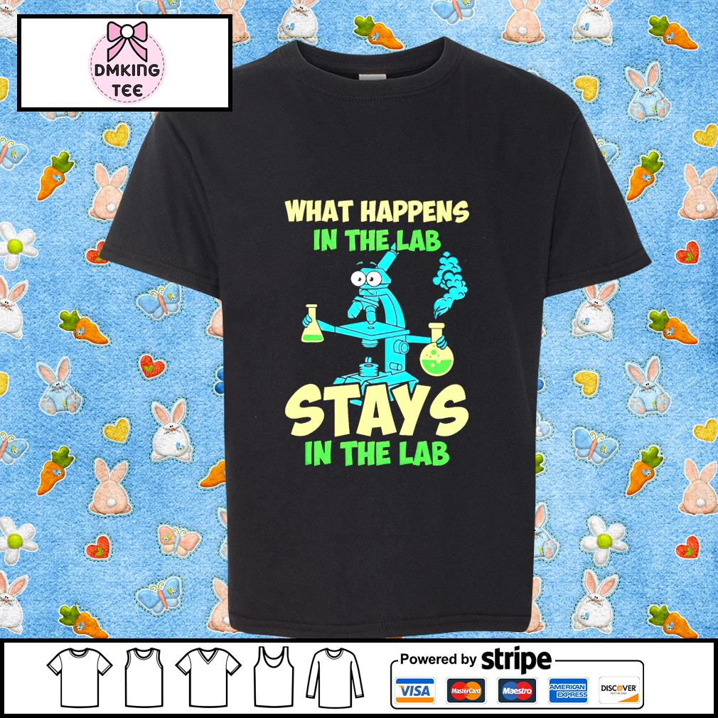 Official What happens in the lab stays on the lab shirt