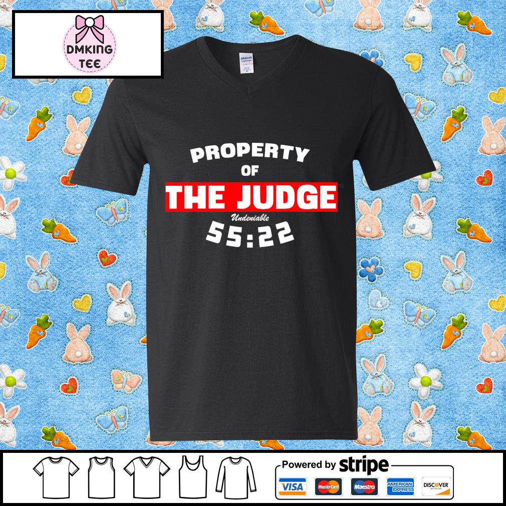Property of the judge undeniable 55 22 t-s Guy v-neck t-shirt
