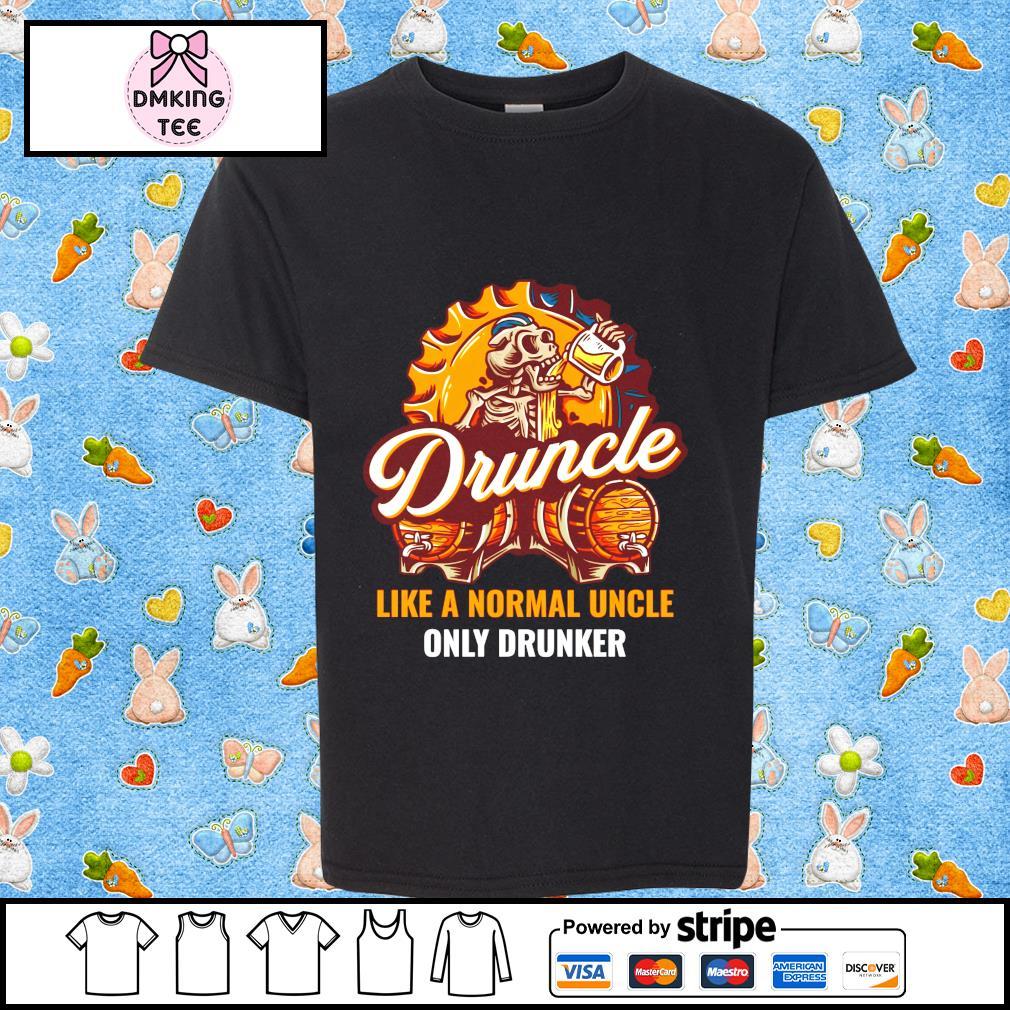 Skull and beer druncle like a normal uncle only drunker shirt