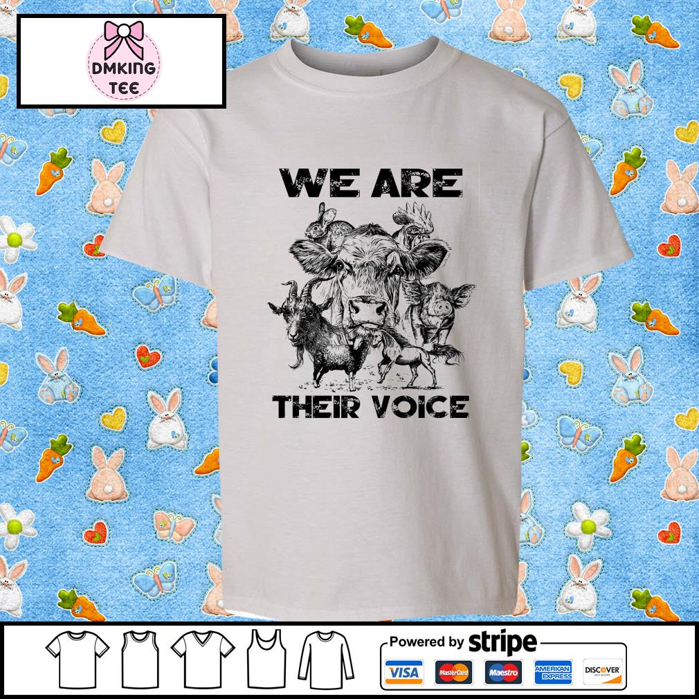 Animal we are their voice shirt
