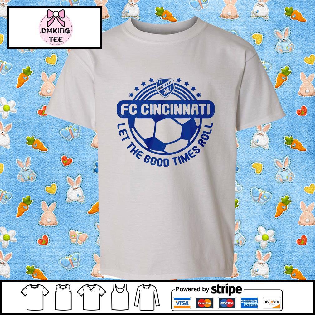 FC Cincinnati let the good times roll shirt